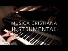 Música cristiana instrumental de piano para escuchar y orar.