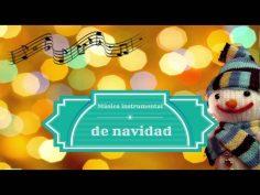 Canciones navideñas. Una hora de música instrumental de navidad.